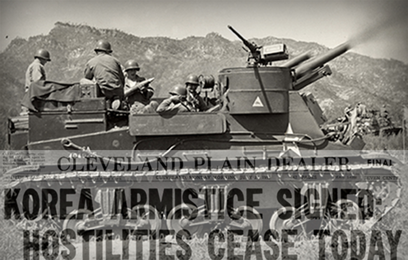 Black and white photo of Soldiers on a tank with overprint of Cleveland Plain Dealer newspaper with headline that reads: KOREA ARMISTICE SIGNED- HOSTILITIES CEASE TODAY