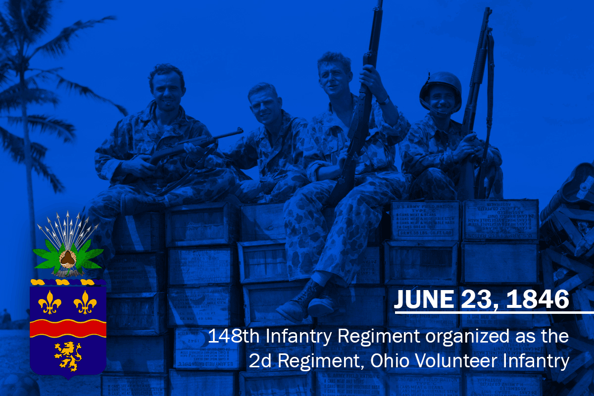 Graphic of Soldiers sitting atop of crates with weapons Reads: June 23, 1846, 148th Infantry Regiment organized as the 2nd Regiment, Ohio Volunteer Infantry